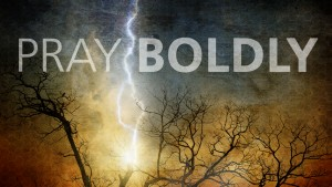 how to pray boldly